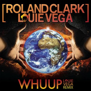 Roland Clark, Louie Vega - Whuup (Louie Vega Remix) [Inhouse]