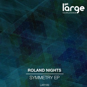 Roland Nights - Symmetry EP [Large Music]
