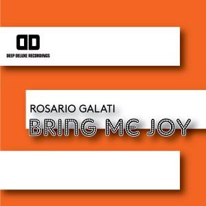 Rosario Galati - Bring Me Joy [Deep Deluxe Recordings]