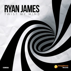 Ryan James - Twist My Mind [Orange Groove Records]