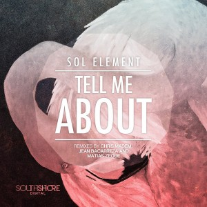 SOL Element - Tell Me About [Southshore Digital]