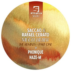 Saccao & Rafael Cerato - Much Better (The Remixes) [StayFly Records]