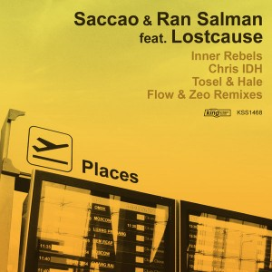 Saccao & Ran Salman feat. Lostcause - Places [King Street]