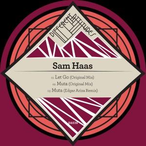 Sam Haas - Let Go EP [Different Attitudes]