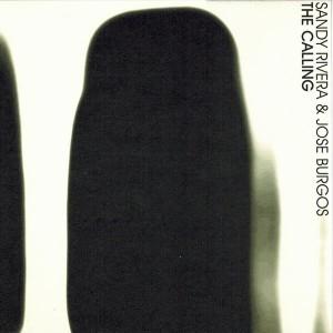 Sandy Rivera & Jose Burgos - The Calling [Under The Counter]