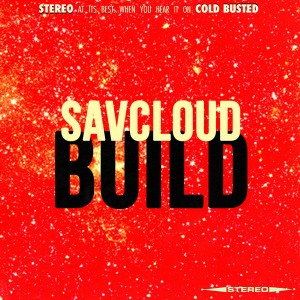 Savcloud - Build [Cold Busted]