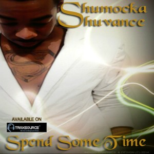 Shumocka Shuvance - Spend Some Time [D Sharp Records]