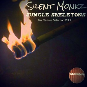 Silent Monkz - Jungle Skeletons Fire Various Selection, Vol. 1 [MoBlack Records]