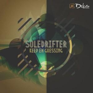 Soledrifter - Keep Em Guessing [Delecto]