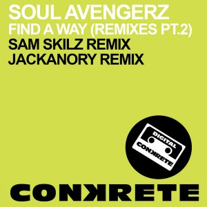 Soul Avengerz - Find A Way (Remixes Part 2) [Conkrete Digital Music]