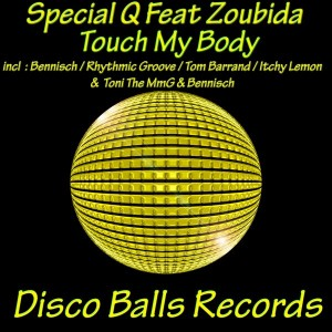 Special Q feat. Zoubida - Touch My Body [Disco Balls Records]