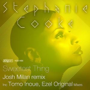 Stephanie Cooke - Sweetest Thing [incl. Josh Milan, Ezel, Tomo Inoue Remixes] [King Street]