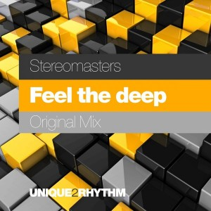 Stereomasters - Feel The Deep [Unique 2 Rhythm]