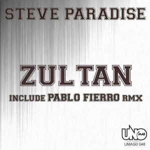 Steve Paradise - Zultan [Uno Mas Digital Recordings]