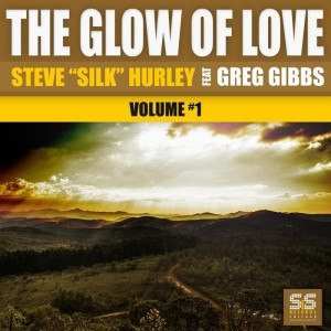 Steve Silk Hurley feat. Greg Gibbs - The Glow Of Love Vol.1 [S&S Records]