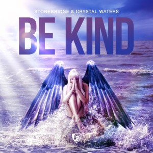 StoneBridge & Crystal Waters - Be Kind (The Remixes) [Stoney Boy]
