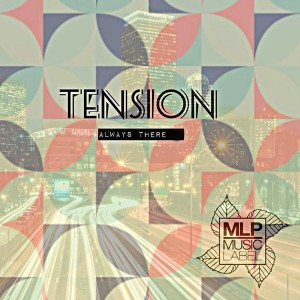 Tension - Always There [MLP Music Label]
