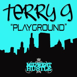 Terry G - Playground [Midwest Hustle]