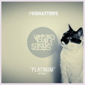 The Squatters - Platinum [Whats Your Status]
