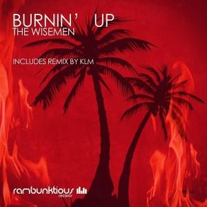 The Wisemen - Burnin Up [RaMBunktious (Miami)]
