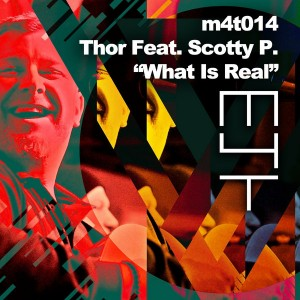 Thor Feat. Scotty P. - What Is Real [Muzik 4 Tomorrow]