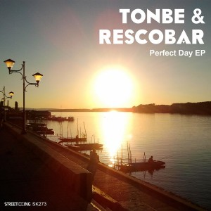 Tonbe & Rescobar - Perfect Day EP [Street King]