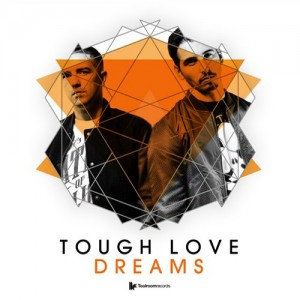 Tough Love - Dreams [Toolroom Records]