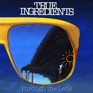 True Ingredients - Through The Lens [BBE]