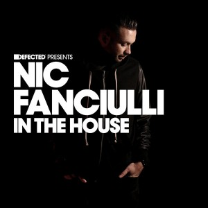 Various Artists - Defected presents Nic Fanciulli In The House [Defected]
