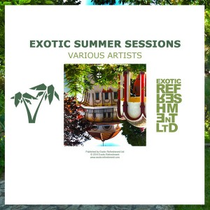 Various Artists - Exotic Summer Sessions [Exotic Refreshment LTD]