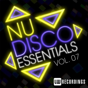 Various Artists - Nu-Disco Essentials Vol. 07 [LW Recordings]