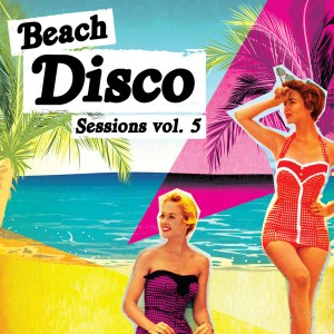 Various - Beach Disco Sessions, Vol. 5 [Nang]