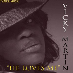 Vicky Martin - He Loves Me [TyRick Music]