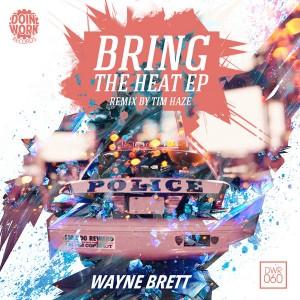 Wayne Brett - Bring The Heat EP [Doin Work Records]