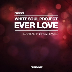 White Soul Project - Ever Love - Richard Earnshaw Remixes [Duffnote]