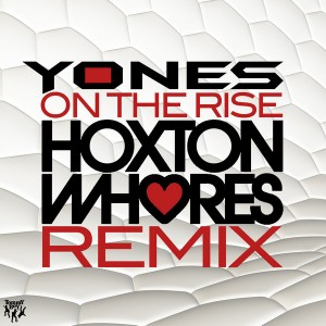 Yones - On The Rise (Hoxton Whores Remix) [Tommy Boy]