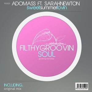Ado Mass feat. Sarah Newton - Sweet Summer Lovin' [Filthy Groovin Soul]