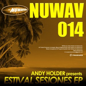 Andy Holder - Estival Sesiones EP [Nuwavonic]