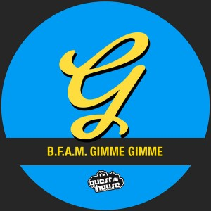 B.F.A.M. - Gimme, Gimme [Guesthouse]