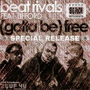 BEAT RIVALS feat. Lifford Shillingford - (Gotta Be) FREE [2TUF4U RECORDS]