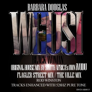 Barbara Douglas - WEUSI (Black Woman) [Rod Winston Digital Entertainment]