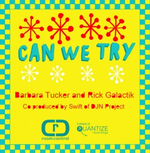 Barbara Tucker and Rick Galactik - Can We Try [Room Control]