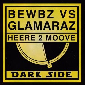 Bewbz VS Glamaraz - Heere 2 Moove [Dark Side]
