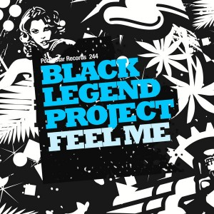 Black Legend Project - Feel Me [PornoStar Records]