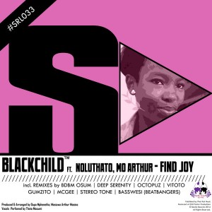 BlackChild feat. NoluThato & Mo Arthur - Find Joy [Skalla Records]