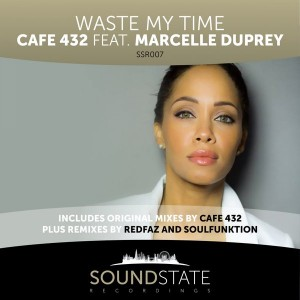 Cafe 432 feat.Marcelle Duprey - Waste My Time [Soundstate Records]