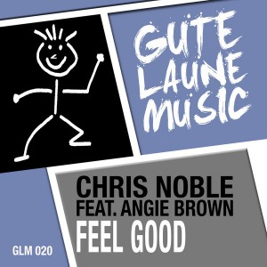 Chris Noble feat. Angie Brown - Feel Good [Gute Laune Music]