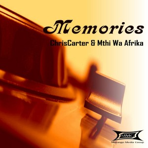 ChrisCarter & Mthi Wa Afrika - Memories [Masango Media Group]