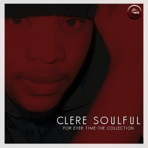 Clere Soulful - For.Ever.Time - The Collection [Serumula Music]