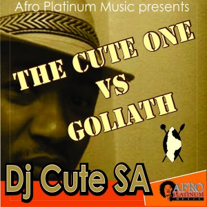 DJ Cute SA - The Cute One Vs Goliath [Afro Platinum Music]